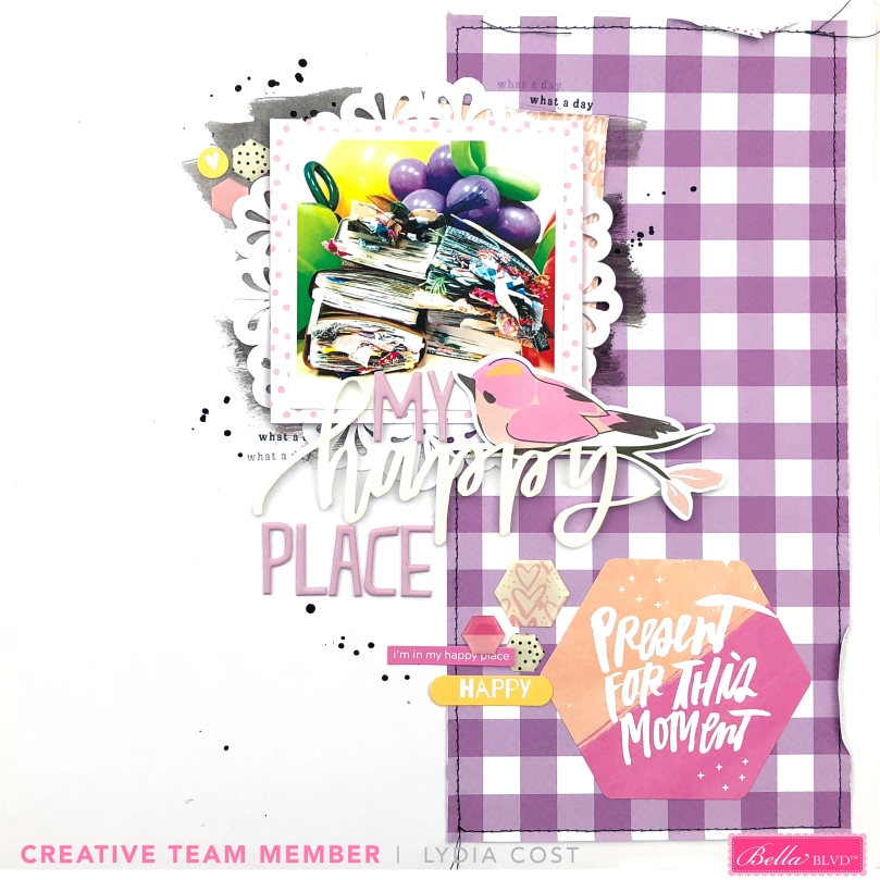 My Happy Place 12x12 Layout using Bella Blvd Plaids and Dotty Collection - Lydia Cost
